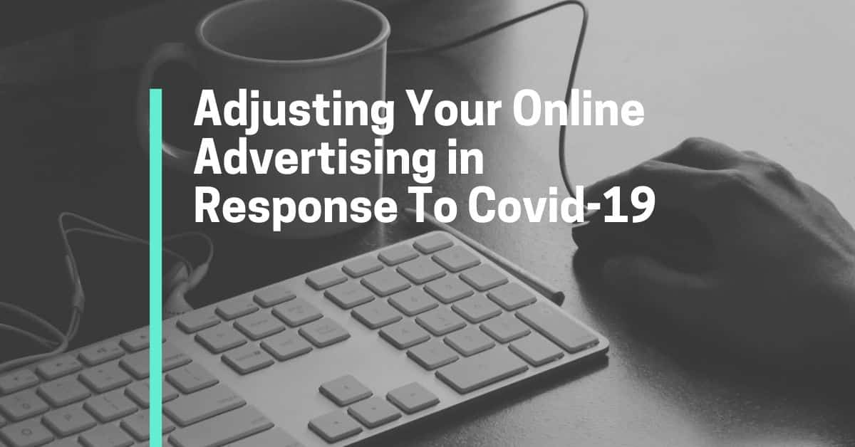 adjusting your online advertising in response to coronavirus